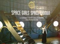 "Space Girls, Space Women"", lo spazio visto dalle donne"